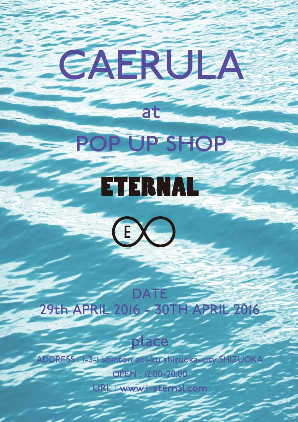 CAERULA:pop up shop in ETERNAL 4/29.30